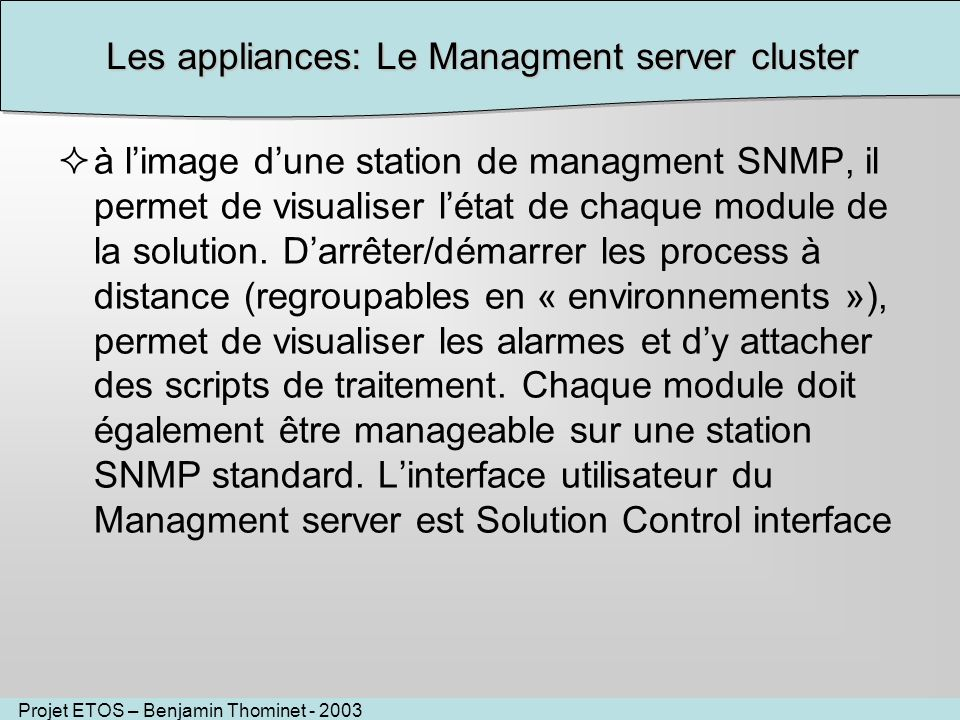 Les appliances: Le Managment server cluster