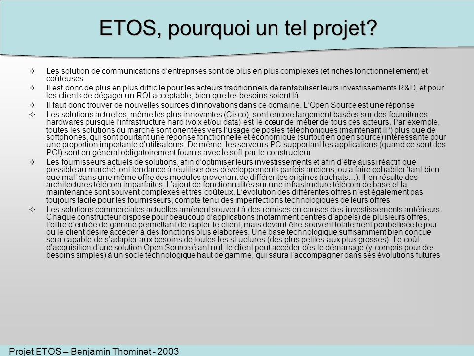 ETOS, pourquoi un tel projet