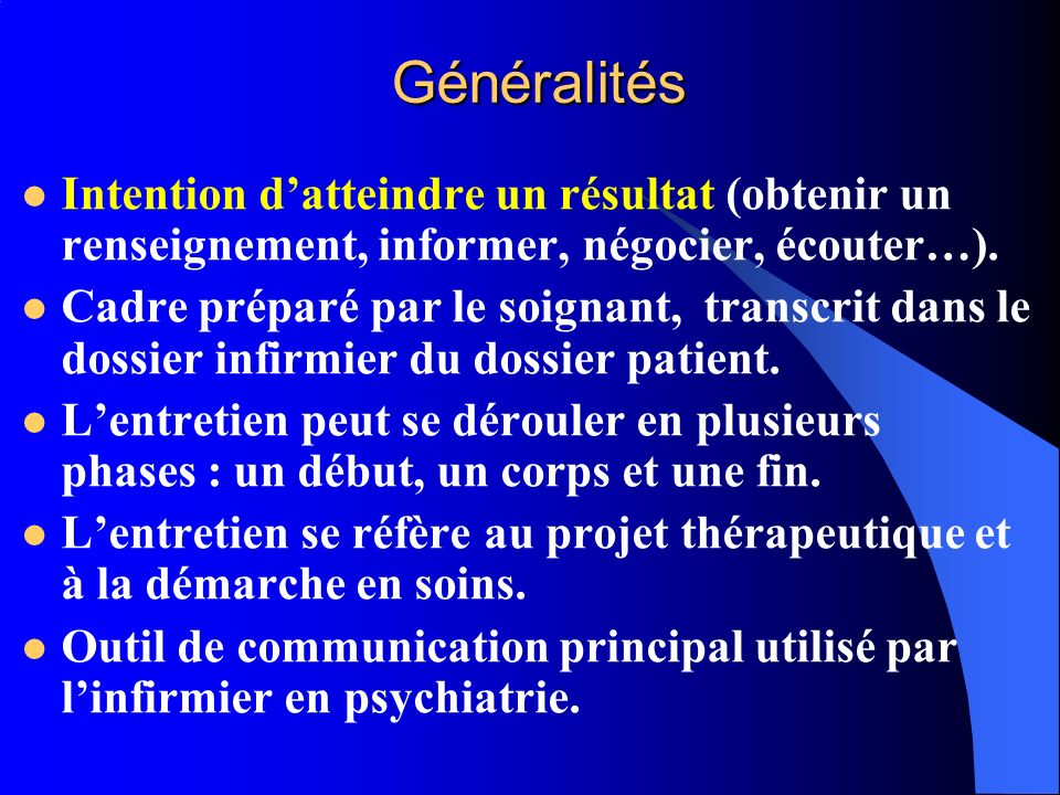 Généralités Intention d'atteindre un résultat (obtenir un renseignement, informer, négocier, écouter…).