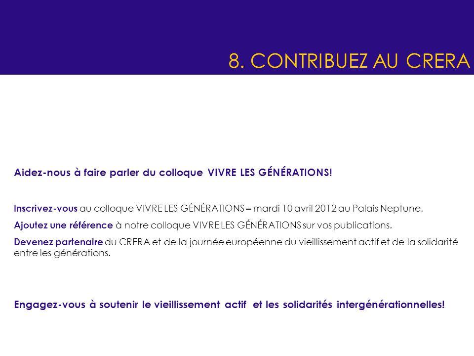 8. CONTRIBUEZ AU CRERA Aidez-nous à faire parler du colloque VIVRE LES GÉNÉRATIONS!