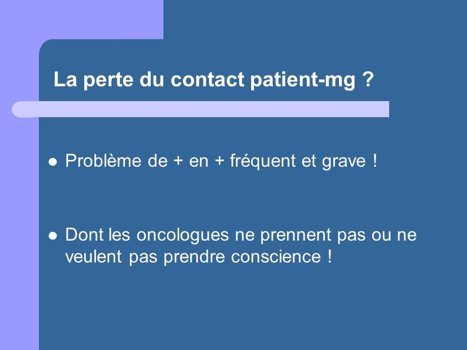 La perte du contact patient-mg