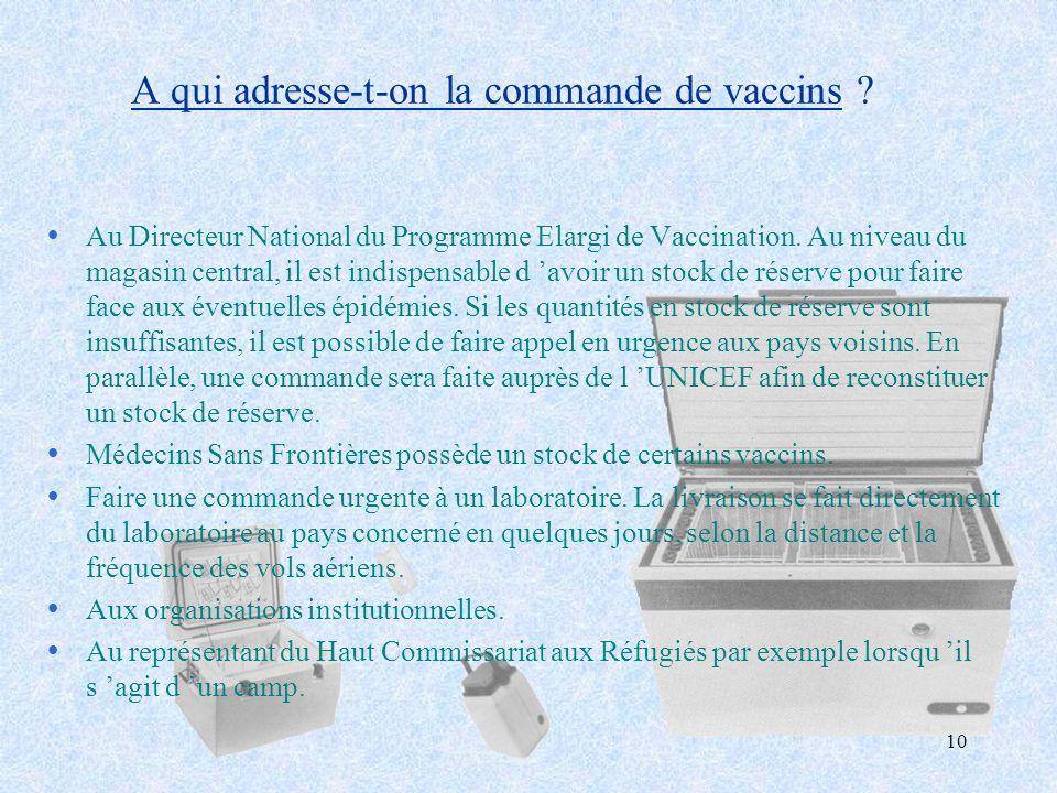 A qui adresse-t-on la commande de vaccins