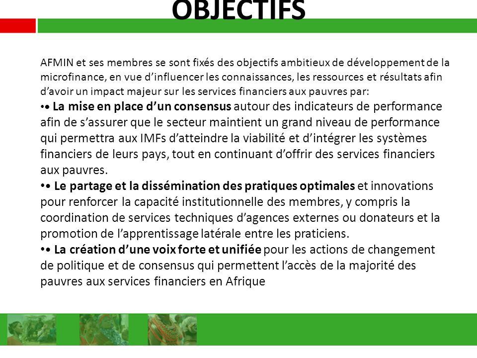 OBJECTIFS AFMIN et ses membres se sont fixés des objectifs ambitieux de développement de la.