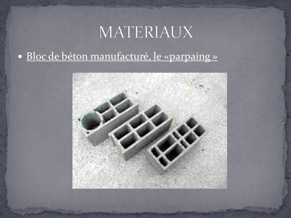 MATERIAUX Bloc de béton manufacturé, le «parpaing »