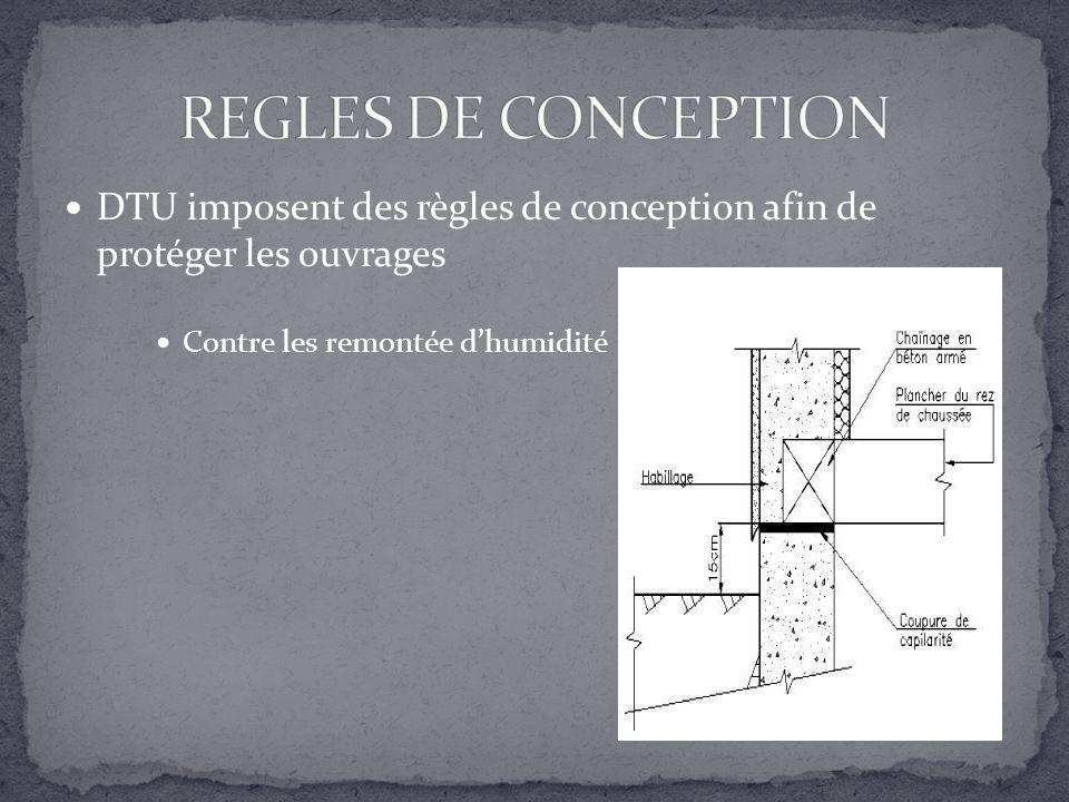 REGLES DE CONCEPTION DTU imposent des règles de conception afin de protéger les ouvrages.