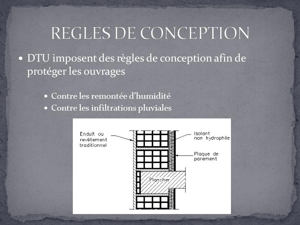 REGLES DE CONCEPTION DTU imposent des règles de conception afin de protéger les ouvrages. Contre les remontée d'humidité.