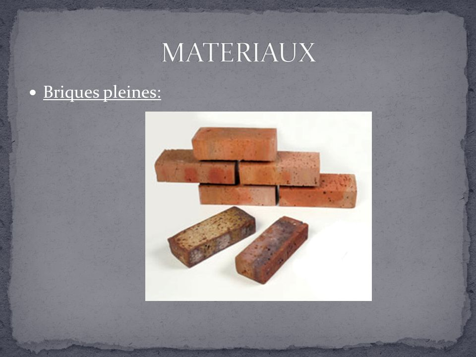 MATERIAUX Briques pleines: