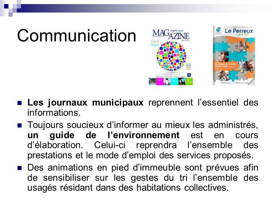 Communication Les journaux municipaux reprennent l'essentiel des informations.