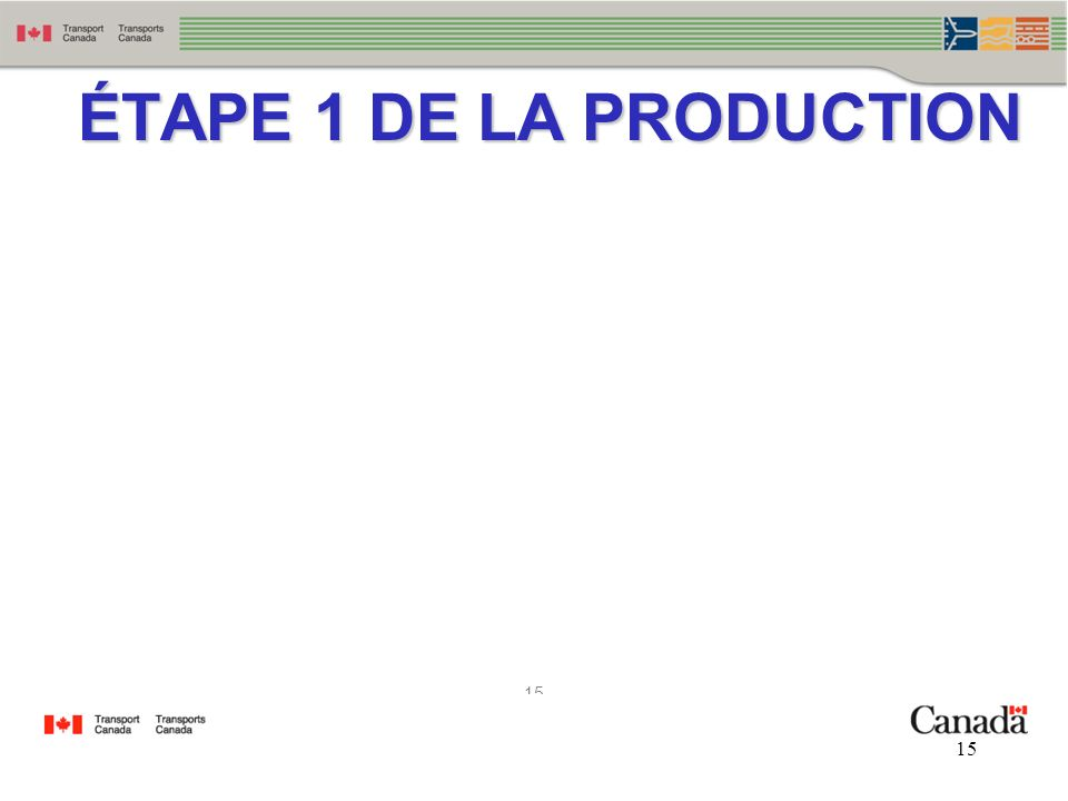 ÉTAPE 1 DE LA PRODUCTION
