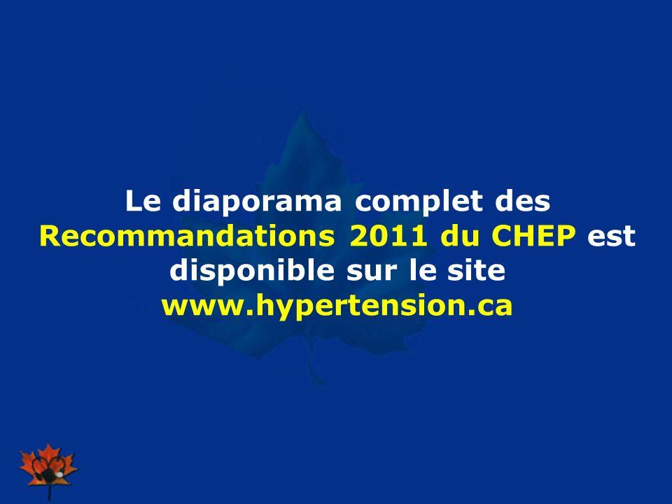 2009 Le diaporama complet des Recommandations 2011 du CHEP est disponible sur le site www.hypertension.ca.