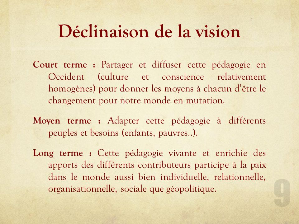 Une vision 1- Incarner le changement que nous avons besoin d'opérer pour notre société en mutation.