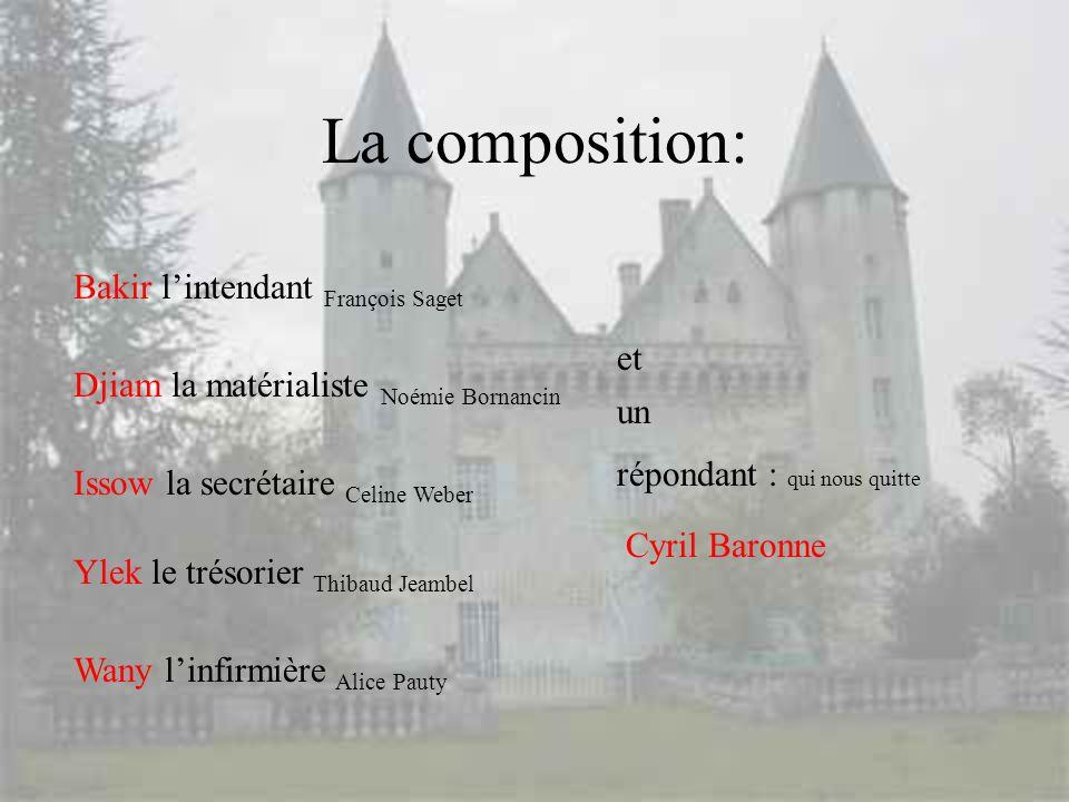 La composition: Bakir l'intendant François Saget et