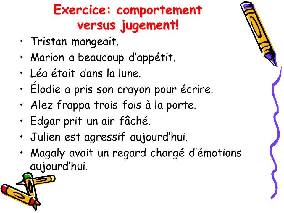 Exercice: comportement versus jugement!