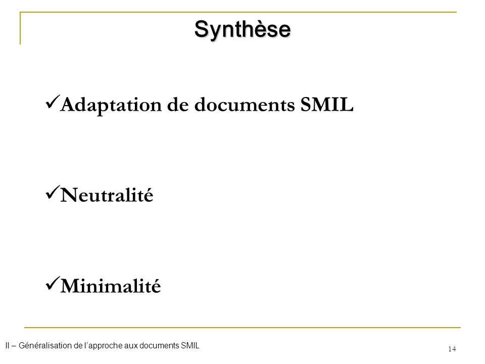 Synthèse Adaptation de documents SMIL Neutralité Minimalité