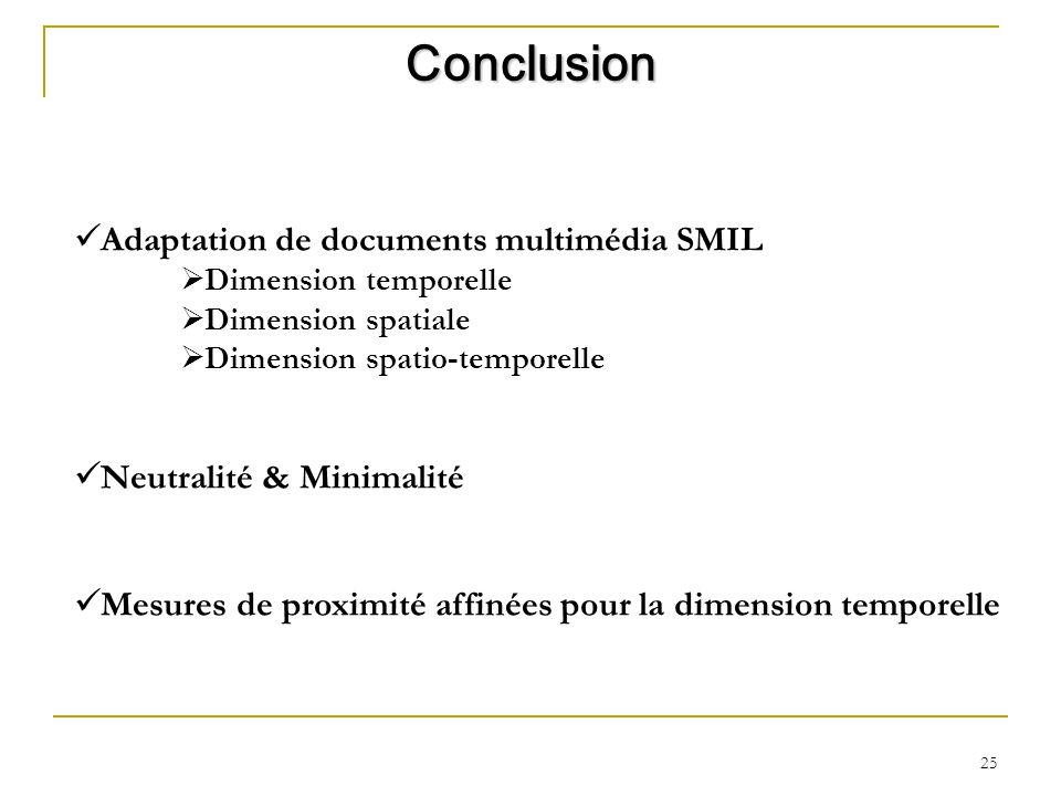 Conclusion Adaptation de documents multimédia SMIL