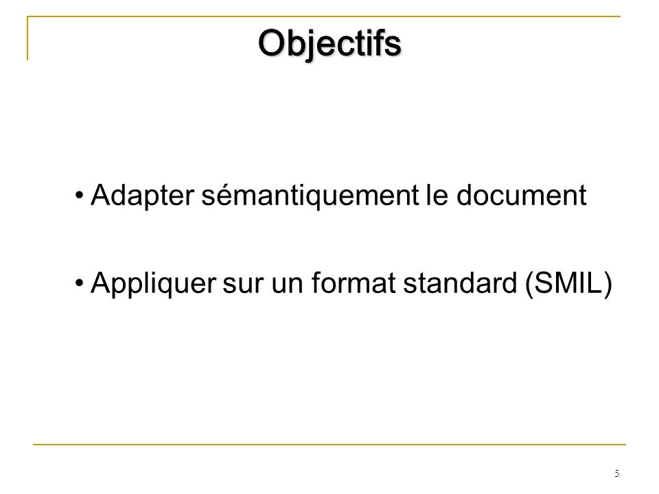 Objectifs Adapter sémantiquement le document