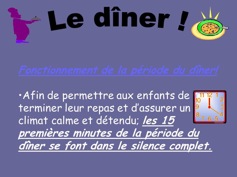 Le dîner ! Fonctionnement de la période du dîner!