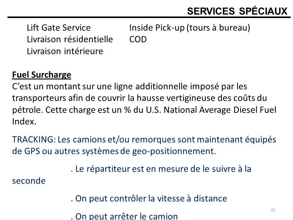 SERVICES SPÉCIAUX Lift Gate Service Inside Pick-up (tours à bureau) Livraison résidentielle COD.
