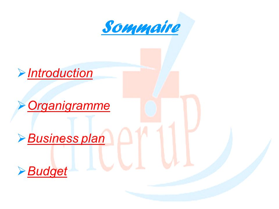 Sommaire Introduction Organigramme Business plan Budget