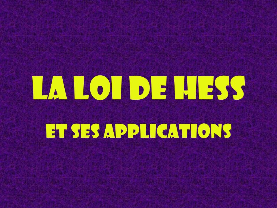 La loi de Hess et ses applications