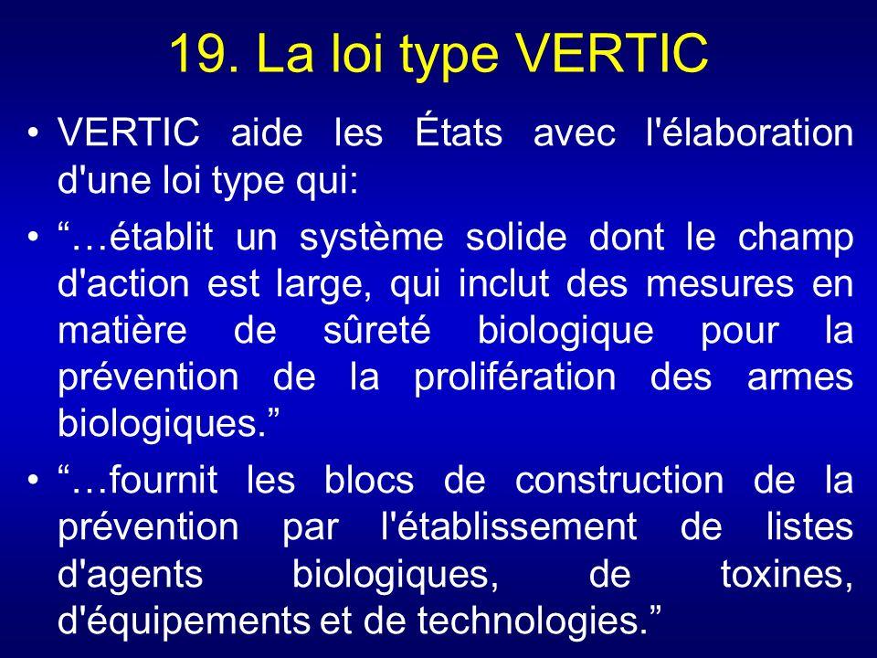 19. La loi type VERTIC VERTIC aide les États avec l élaboration d une loi type qui: