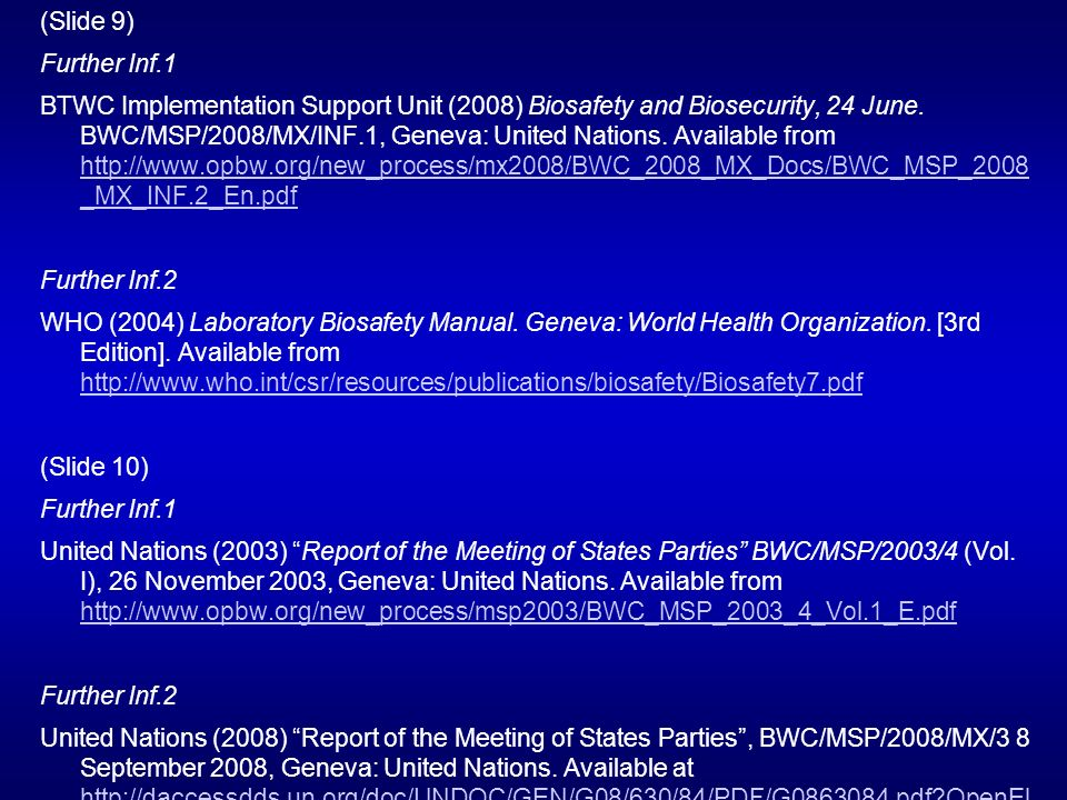 (Slide 9) Further Inf.1 BTWC Implementation Support Unit (2008) Biosafety and Biosecurity, 24 June.