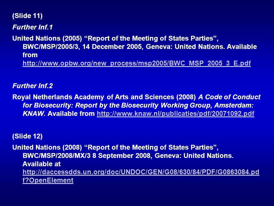 (Slide 11) Further Inf.1 United Nations (2005) Report of the Meeting of States Parties , BWC/MSP/2005/3, 14 December 2005, Geneva: United Nations.