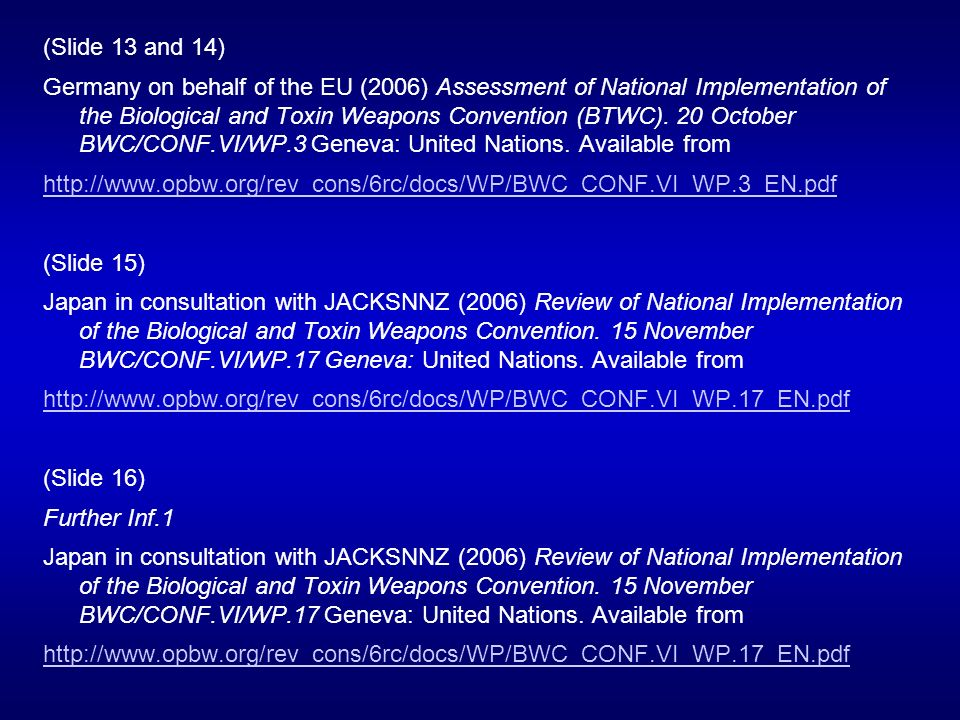 (Slide 13 and 14) Germany on behalf of the EU (2006) Assessment of National Implementation of the Biological and Toxin Weapons Convention (BTWC).