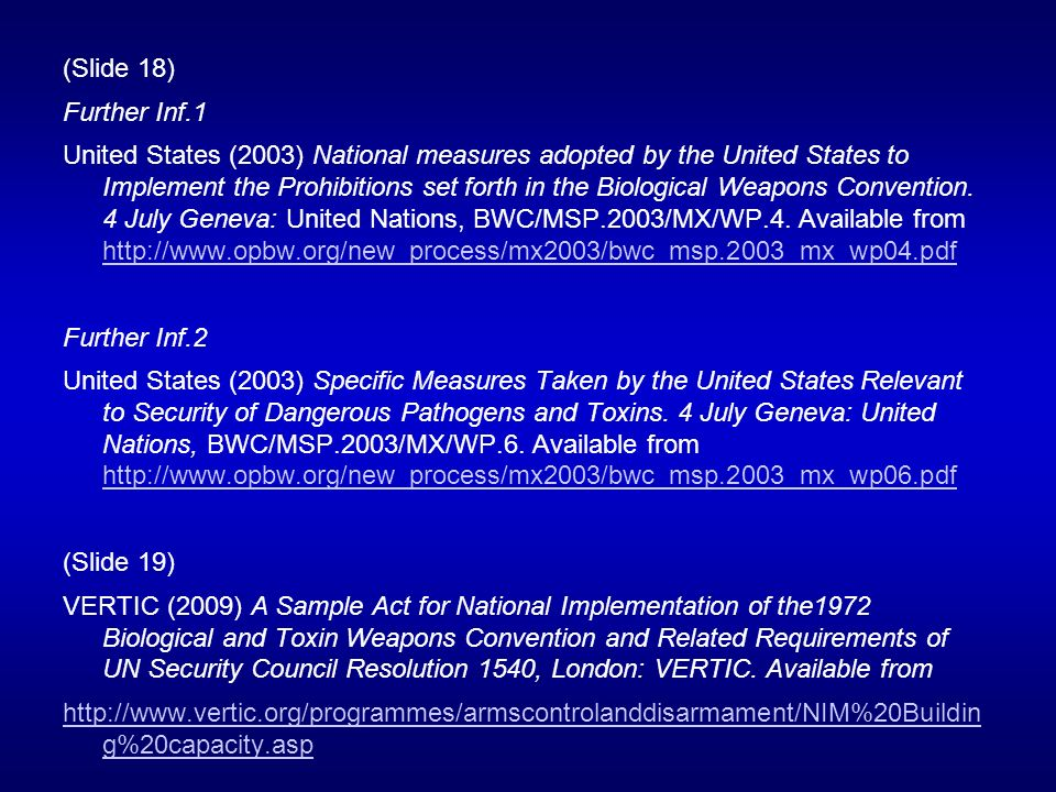 (Slide 18) Further Inf.1 United States (2003) National measures adopted by the United States to Implement the Prohibitions set forth in the Biological Weapons Convention.