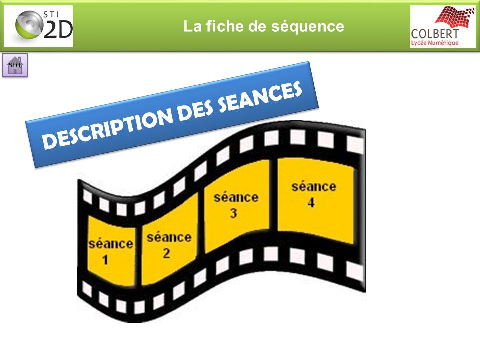 DESCRIPTION DES SEANCES