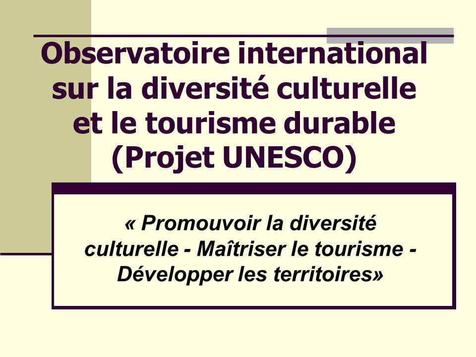Observatoire international sur la diversité culturelle et le tourisme durable (Projet UNESCO)