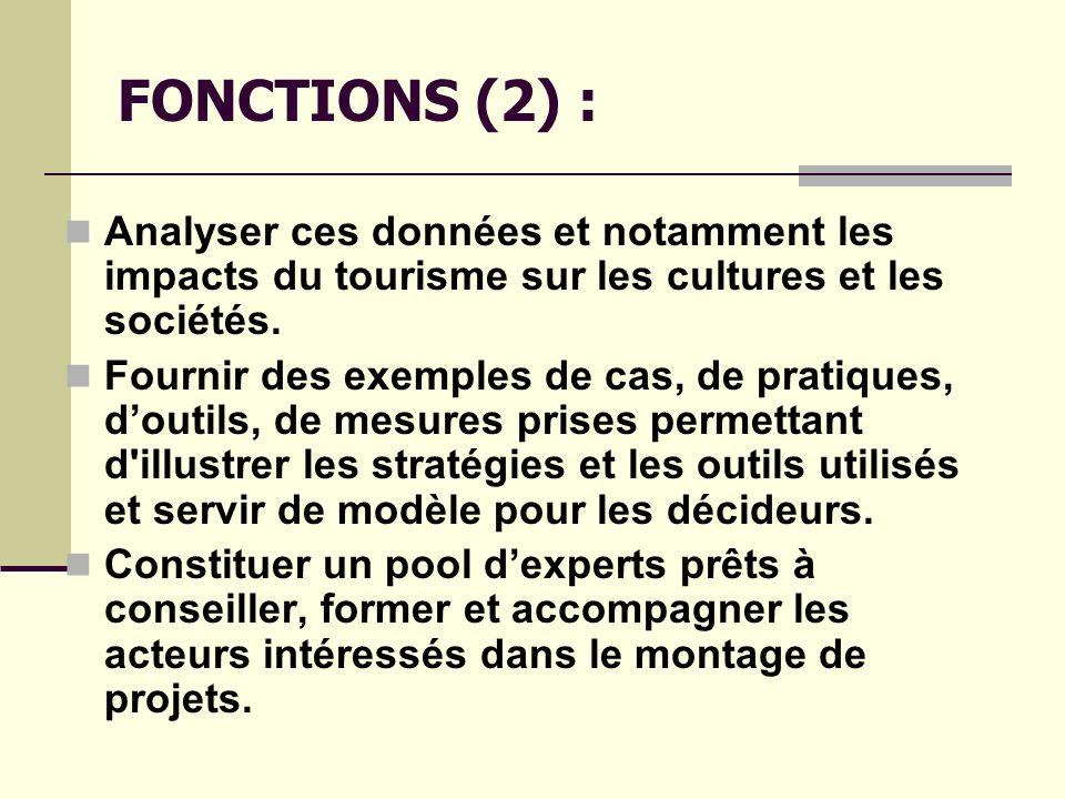 FONCTIONS (2) : Analyser ces données et notamment les impacts du tourisme sur les cultures et les sociétés.