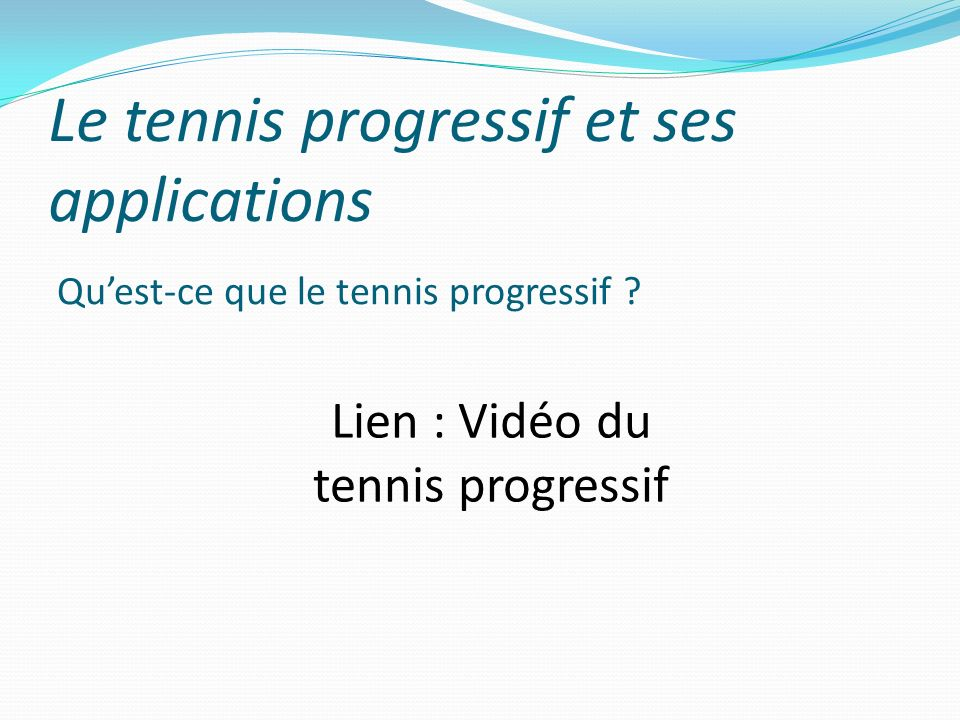 Le tennis progressif et ses applications