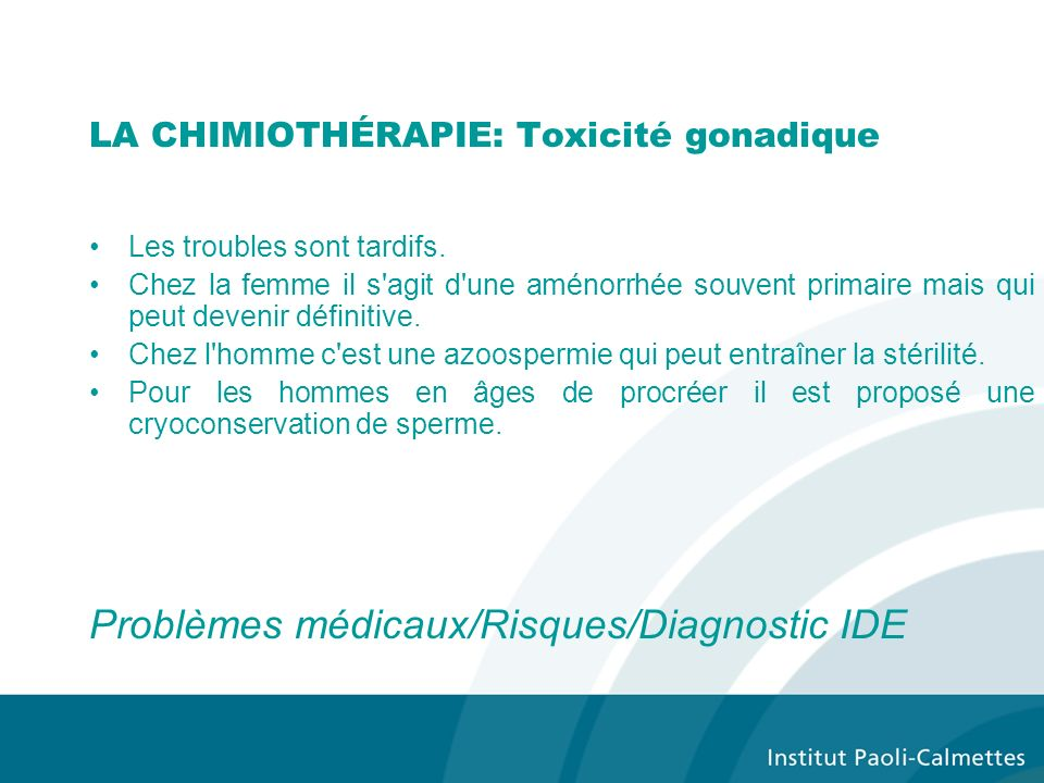 LA CHIMIOTHÉRAPIE: Toxicité gonadique