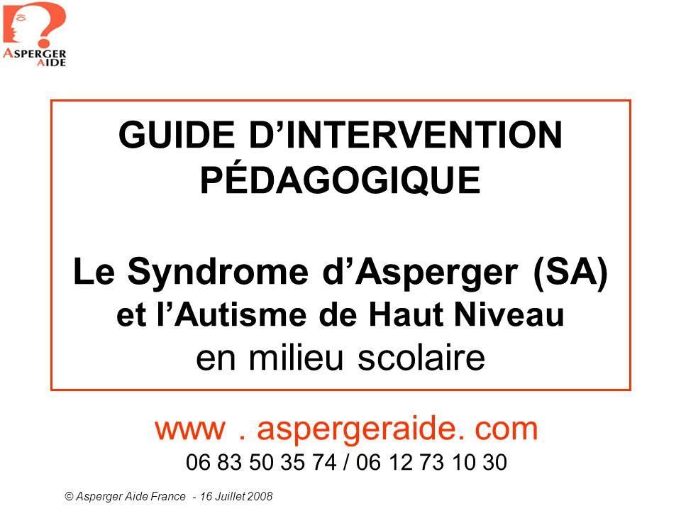 GUIDE D'INTERVENTION PÉDAGOGIQUE Le Syndrome d'Asperger (SA) et l'Autisme de Haut Niveau en milieu scolaire