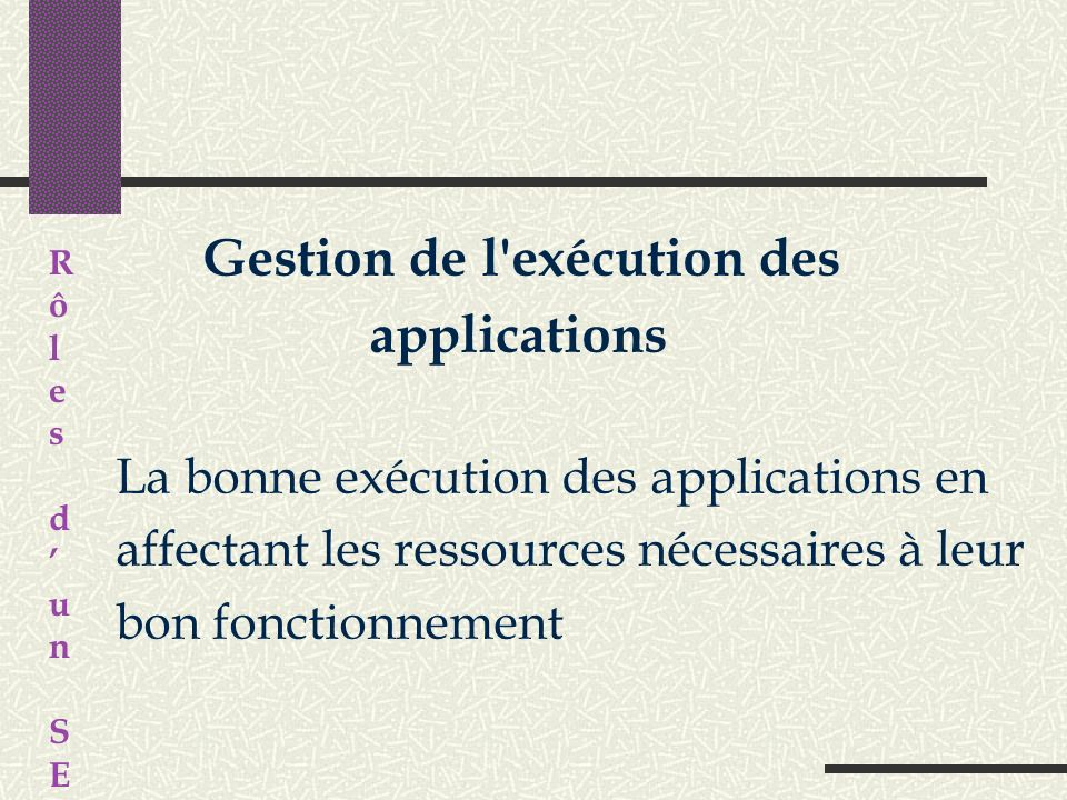 applications La bonne exécution des applications en