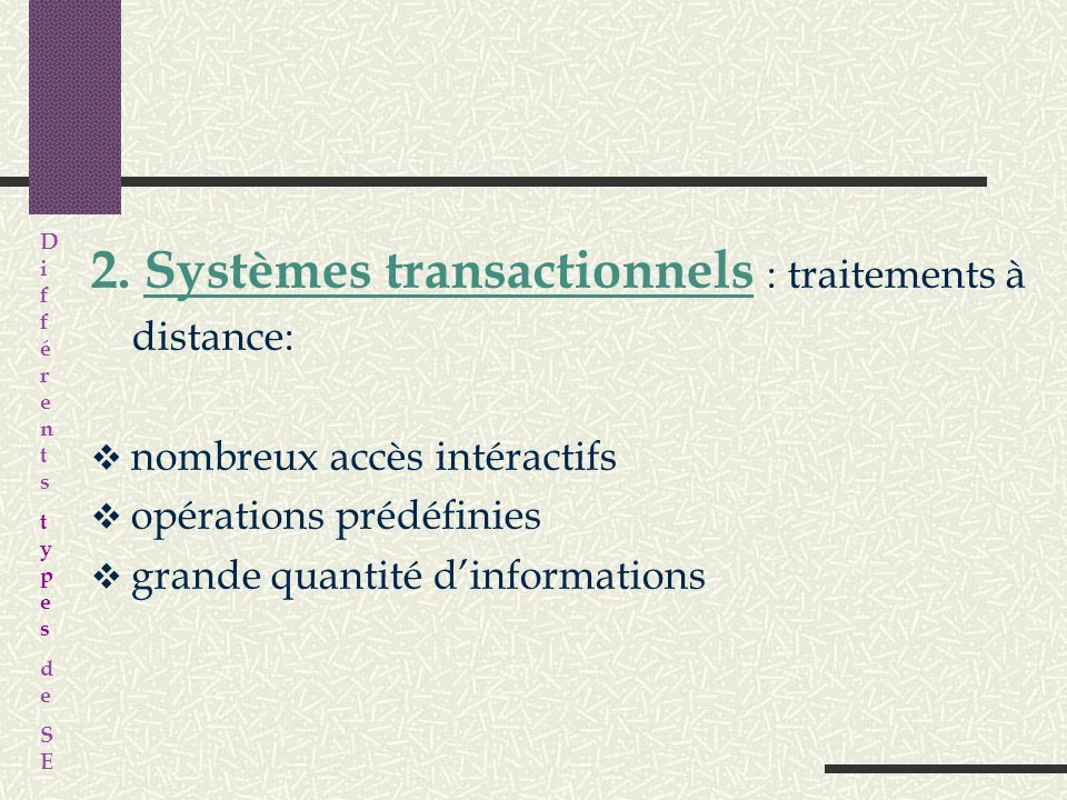 2. Systèmes transactionnels : traitements à