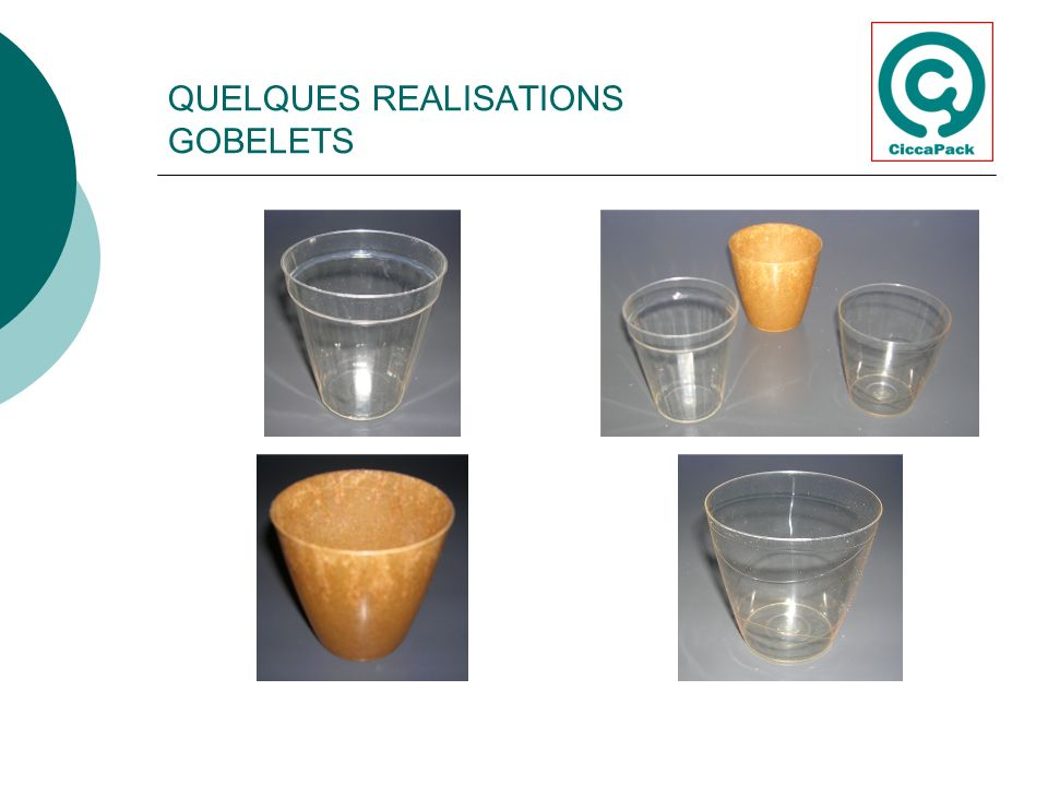 QUELQUES REALISATIONS GOBELETS