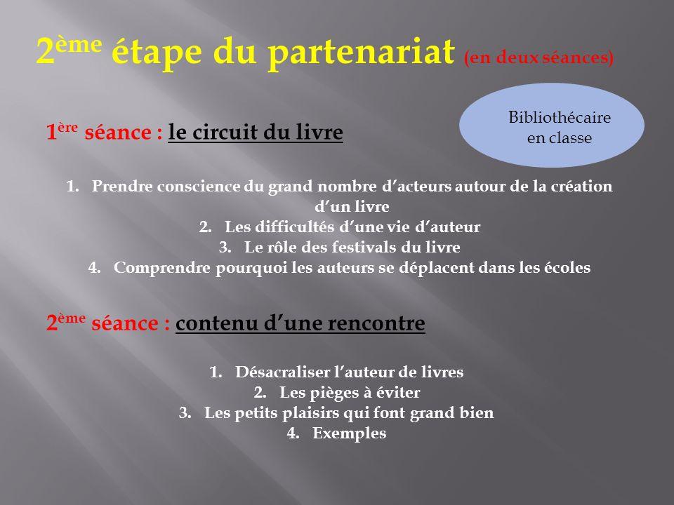 2ème étape du partenariat (en deux séances)
