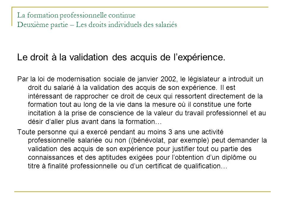 Le droit à la validation des acquis de l'expérience.