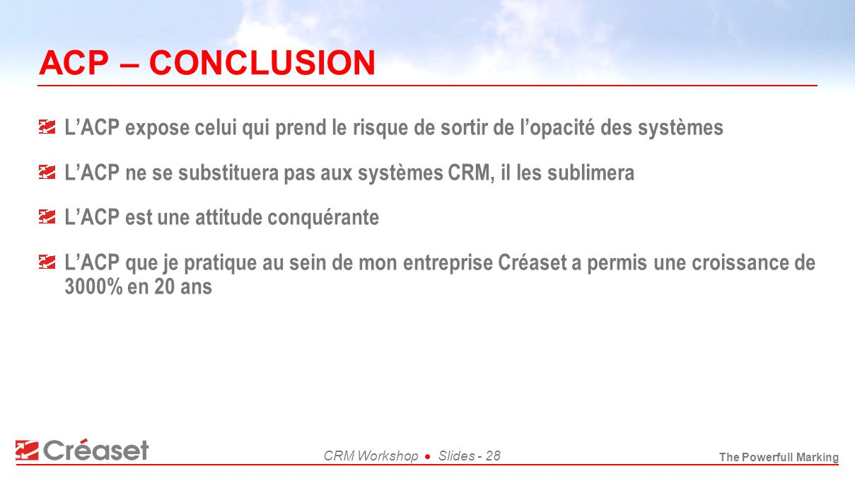 ACP – CONCLUSION L'ACP expose celui qui prend le risque de sortir de l'opacité des systèmes.