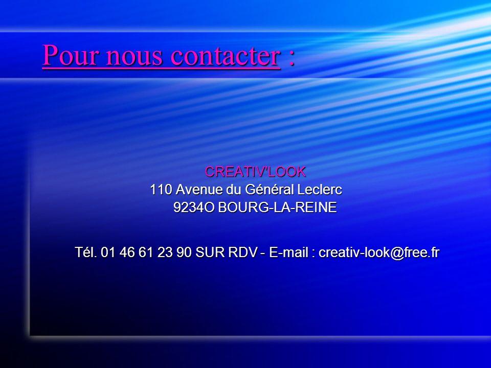 Pour nous contacter : CREATIV LOOK 110 Avenue du Général Leclerc