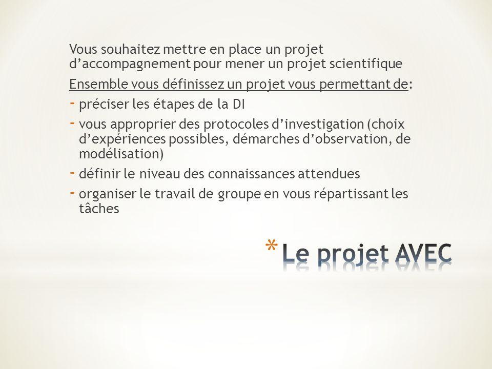 Vous souhaitez mettre en place un projet d'accompagnement pour mener un projet scientifique