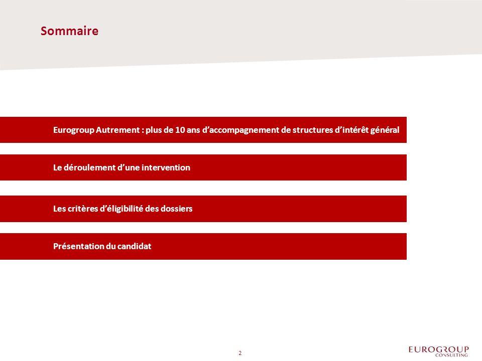 Sommaire Eurogroup Autrement : plus de 10 ans d'accompagnement de structures d'intérêt général. Le déroulement d'une intervention.