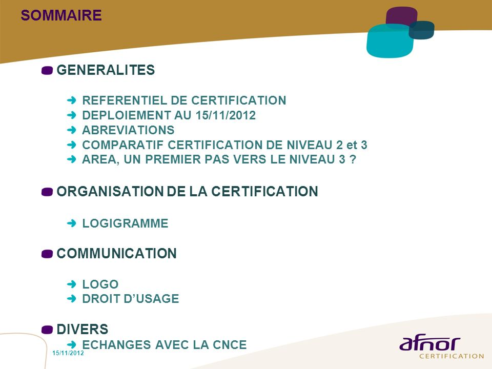 SOMMAIRE GENERALITES ORGANISATION DE LA CERTIFICATION COMMUNICATION