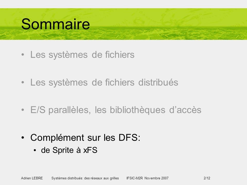 Sommaire Les systèmes de fichiers Les systèmes de fichiers distribués