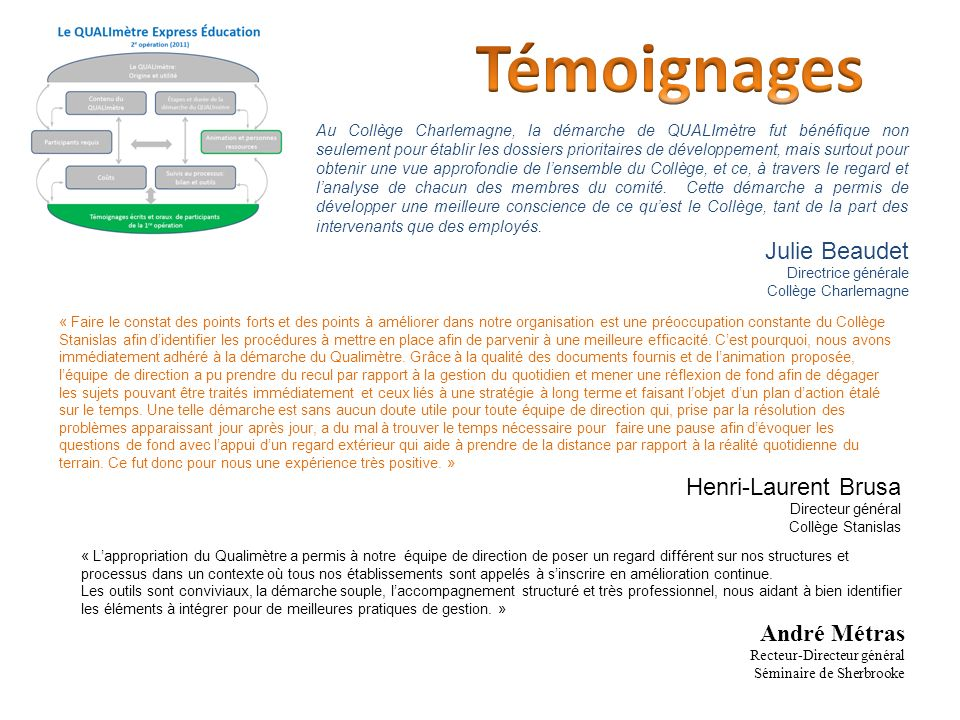 Témoignages Julie Beaudet Henri-Laurent Brusa André Métras
