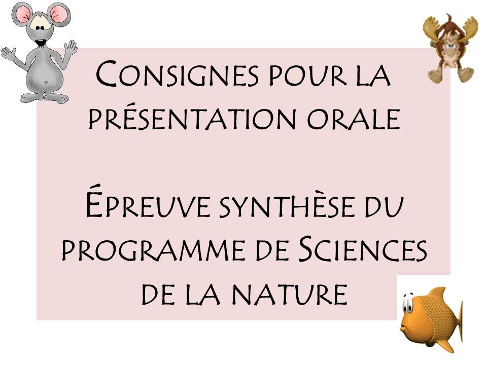 Consignes pour la présentation orale Épreuve synthèse du programme de Sciences de la nature