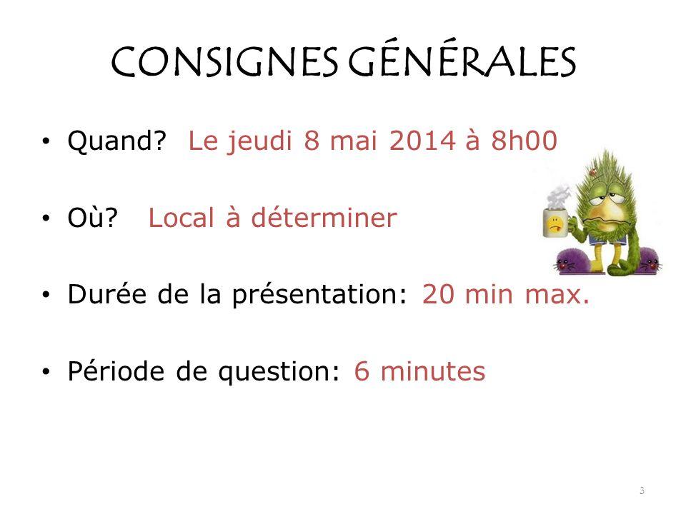 CONSIGNES GÉNÉRALES Quand Le jeudi 8 mai 2014 à 8h00