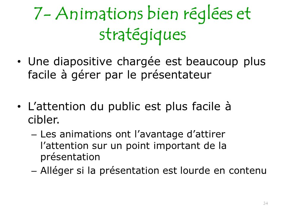 7- Animations bien réglées et stratégiques